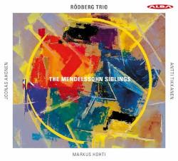 The Mendelssohn Siblings by Mendelssohn ,   Mendelssohn ;   Rödberg Trio ,   Joonas Ahonen ,   Antti Tikkanen ,   Markus Hohti