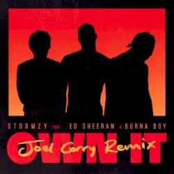 Stormzy feat. Ed Sheeran & Burna Boy - Own It (Joel Corry remix)