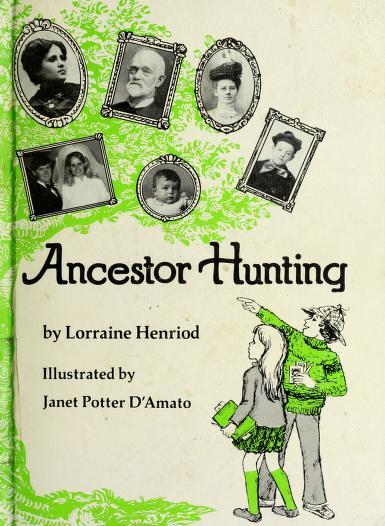 Ancestor hunting by Lorraine Henriod