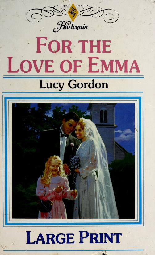 For the Love of Emma by Lucy Gordon