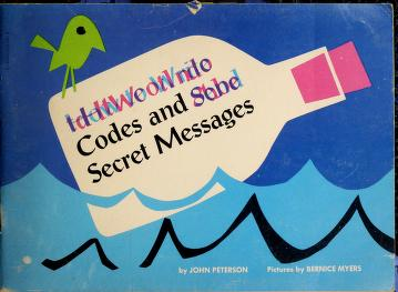 Cover of: How to Write Codes and Send Secret Messages   John Lawrence Peterson