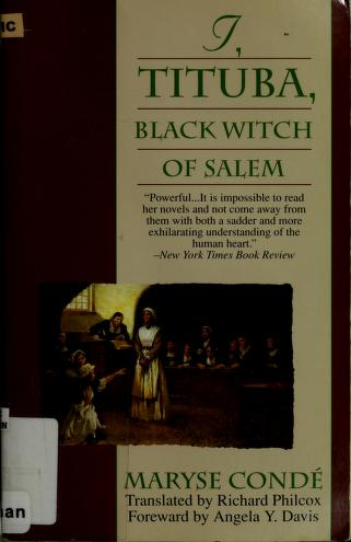 I Tituba Black Witch Of Salem Maryse Conde Free Download Borrow And Streaming Internet Archive
