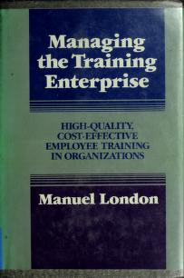 Cover of: Managing the training enterprise | Manuel London