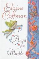 Angel in Marble by Elaine Coffman