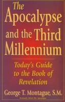 The Apocalypse and the third millennium by George T. Montague