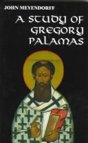 A study of Gregory Palamas by John Meyendorff