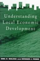 Understanding local economic development by Emil E. Malizia