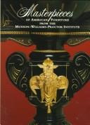 Masterpieces of American furniture from the Munson-Williams-Proctor Institute by Munson-Williams-Proctor Institute.