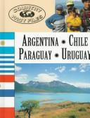 Argentina, Chile, Paraguay, Uruguay by Anna Selby