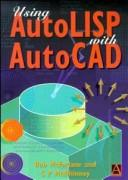 Using AutoLISP with AutoCAD by Robert McFarlane